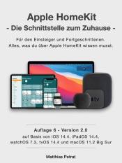 Apple HomeKit - die Schnittstelle zum Zuhause / Auflage 6 / Version 2.0