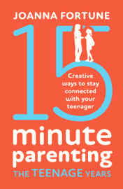 15-Minute Parenting the Teenage Years