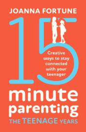 15-Minute Parenting the Teenage Years
