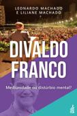 Divaldo Franco: mediunidade ou distúrbio mental? Book Cover