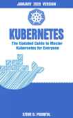 Kubernetes: the Updated Guide to Master Kubernetes for Everyone