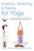 Amy Auman & Lisa Purcell - Anatomy, Stretching & Training for Yoga artwork