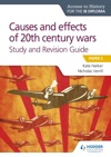 Access To History For The IB Diploma Causes And Effects Of 20th Century Wars Study And Revision Guide