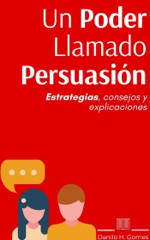 Un Poder Llamado Persuasión
