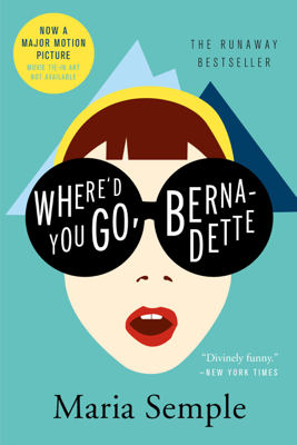 Where'd You Go, Bernadette - Maria Semple book
