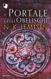 Il Portale degli Obelischi. La terra spezzata - Libro 2