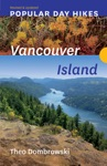 Popular Day Hikes Vancouver Island  Revised  Updated