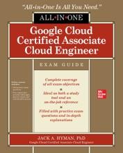 Google Cloud Certified Associate Cloud Engineer All-in-One Exam Guide