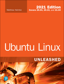 Ubuntu Linux Unleashed 2021 Edition, 14/e