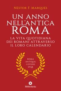 Un anno nell'antica Roma da Néstor F. Marqués