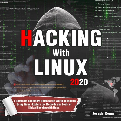 Hacking With Linux 2020:A Complete Beginners Guide to the World of Hacking Using Linux - Explore the Methods and Tools of Ethical Hacking with Linux E-Book Download