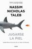 Nassim Nicholas Taleb - Jugarse la piel portada