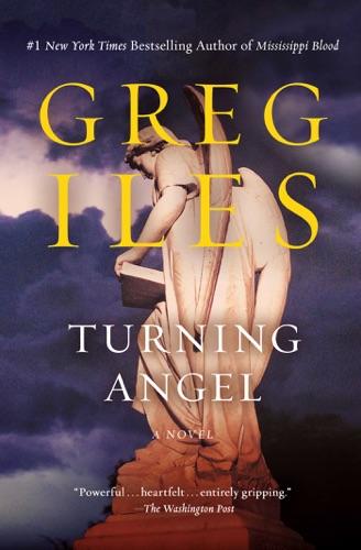 Greg Iles - Turning Angel