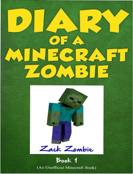 Minecraft_ Diary of a Minecraft Zombie Book 1
