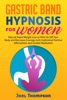 Gastric Band Hypnosis for Women Natural Rapid Weight Loss to Melt Fat Off Your Body and Decrease Cravings with Subliminal Positive Affirmations and Guided Meditation