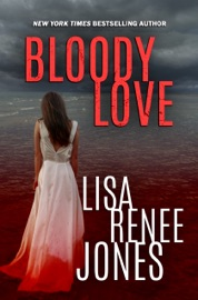 Bloody Love - Lisa Renee Jones by  Lisa Renee Jones PDF Download
