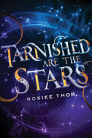 Rosiee Thor - Tarnished Are the Stars artwork