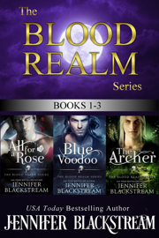 The Blood Realm Series, Books 1-3: All for a Rose, Blue Voodoo, and The Archer book