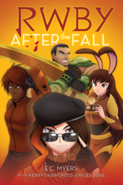 After the Fall (RWBY, Book #1) - E. C. Myers book summary