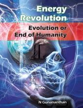 Energy Revolution: Evolution Or End Of Humanity