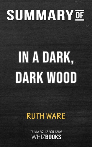 Whiz Books - Summary of In a Dark, Dark Wood by Ruth Ware (Trivia/Quiz for Fans)