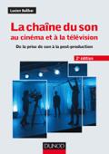 La chaîne du son au cinéma et à la télévision - 2e éd.