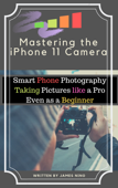 Mastering the iPhone 11 Camera