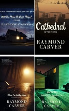 Raymond Carver Collection 4 Books: Cathedral, What We Talk About When We Talk About Love, Where I'm Calling From, Will You Please Be Quiet, Please?
