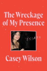 The Wreckage of My Presence Book Cover
