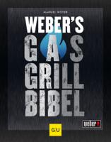 Manuel Weyer - Weber's Gasgrillbibel artwork