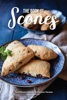 The Book of Scones: The Ultimate Collection of Scones Recipes