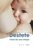 Download and Read Online Destete. Final de una etapa