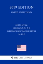 Multilateral - Agreement On The International Tracing Service (16-401.2) (United States Treaty)