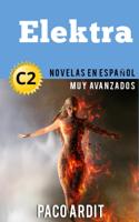 Paco Ardit - Elektra - Novelas en español nivel muy avanzado (C2) artwork