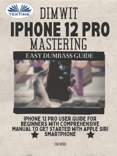 Dimwit IPhone 12 Pro Mastering E-Book Download