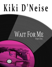 Wait For Me Part One