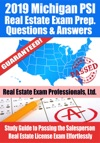 2019 Michigan PSI Real Estate Exam Prep Questions Answers  Explanations Study Guide To Passing The Salesperson Real Estate License Exam Effortlessly