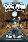 Dog Man For Whom The Ball Rolls From The Creator Of Captain Underpants Dog Man 7