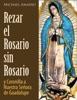 Rezar El Rosario Sin Rosario Y La Coronilla De Nuestra Señora De Guadalupe