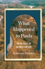What Happened To Paula: On The Death Of An American Girl