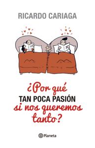 ¿Por qué tan poca pasión si nos queremos tanto? Book Cover