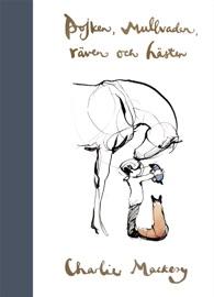 Pojken, mullvaden, räven och hästen PDF Download