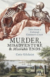 Murder, Misadventure and Miserable Ends
