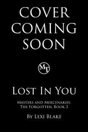 Lost in You, Masters and Mercenaries: The Forgotten, Book 3 book