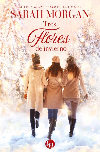Tres flores de invierno por Sarah Morgan