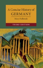 A Concise History Of Germany: Third Edition