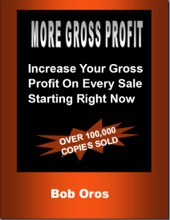 More Gross Profit: Increase Your Gross Profit On Every Sale Starting Right Now