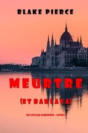 Meurtre (et Baklava) (Un voyage européen – Livre 1)