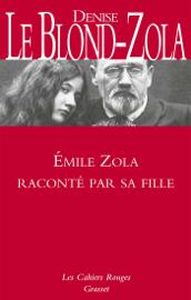 Zola raconté par sa fille - Inédit