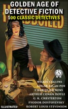 100 classic detectives. Golden Age of Detective Fiction (Illustrated edition)